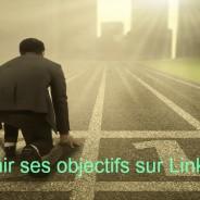 objectifs sur Linkedin